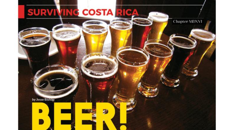 Surviving Costa Rica – Chapter MDXVI – Beer!